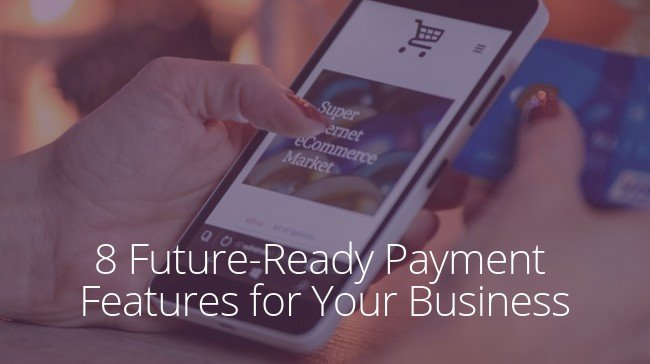 Future-Ready Payment Features