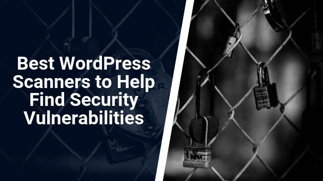 Best WordPress Scanners to Help Find Security Vulnerabilities