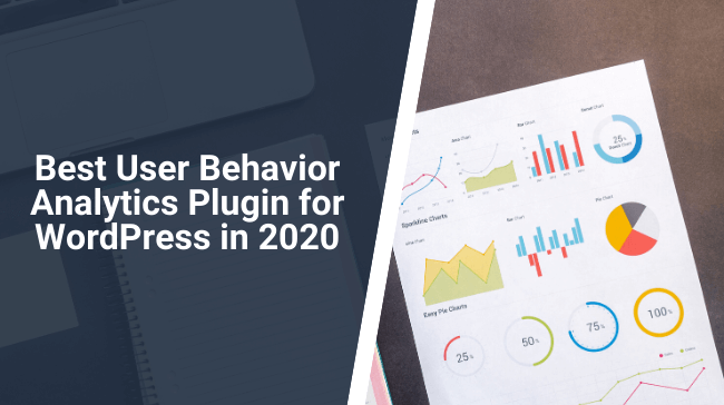 Best User Behavior Analytics Plugin for WordPress in 2020