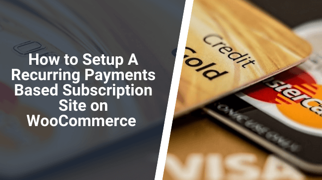 How to Setup A Recurring Payments Based Subscription Site