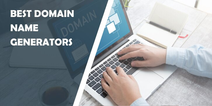 Best Domain Name Generators for Discovering the Domain Name of Your Dreams