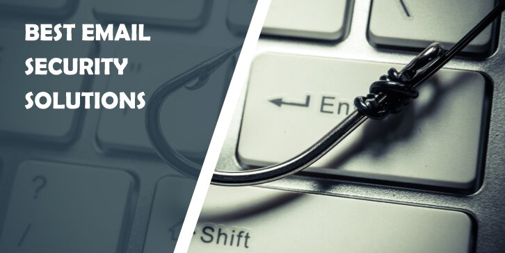 Best Email Security Solutions That Provide Reliable Protection Against Spam and Phishing