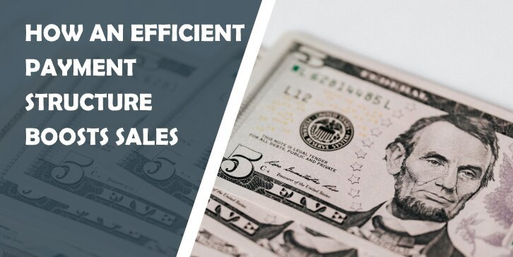 How Can an Efficient Payment Structure Boost Your Sales