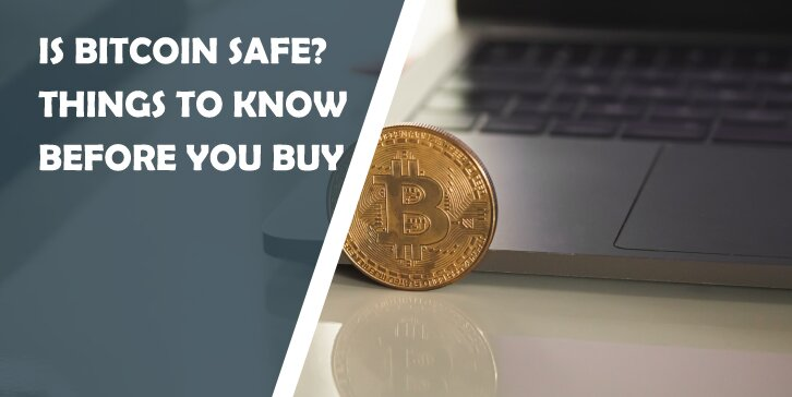 Is Bitcoin Safe? 3 Things to Know Before You Buy