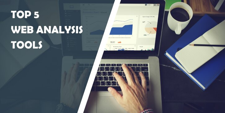 Top 5 Web Analysis Tools That Will Significantly Help With Monitoring and Improving Your Website