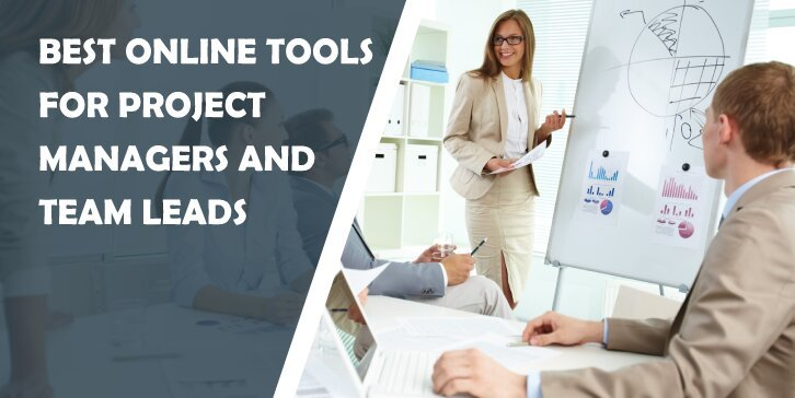 Best Online Tools for Project Managers and Team Leads: Keep Track of Progress and Organize Your Team With Ease