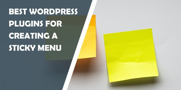 Best WordPress Plugins for Creating a Sticky Menu That Will Help Improve Website Navigation in an Instant