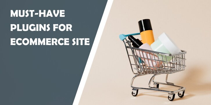 Must-Have WordPress Plugins for an eCommerce Site That Will Make It the Center of Attention