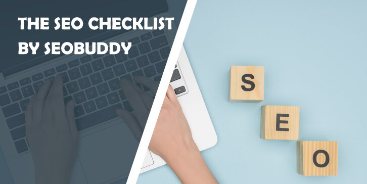 The SEO Checklist by SEOBUDDY – The Only Resource You'll Need to Improve Your SEO and Rank at the Top