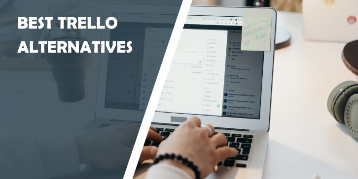 Best Trello Alternatives for Managing Projects in the Easiest Way Possible