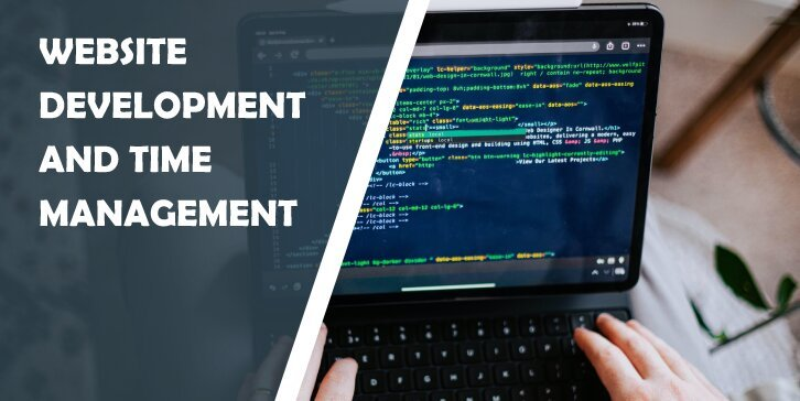 Website Development and Time Management: Striking a Delicate Balance