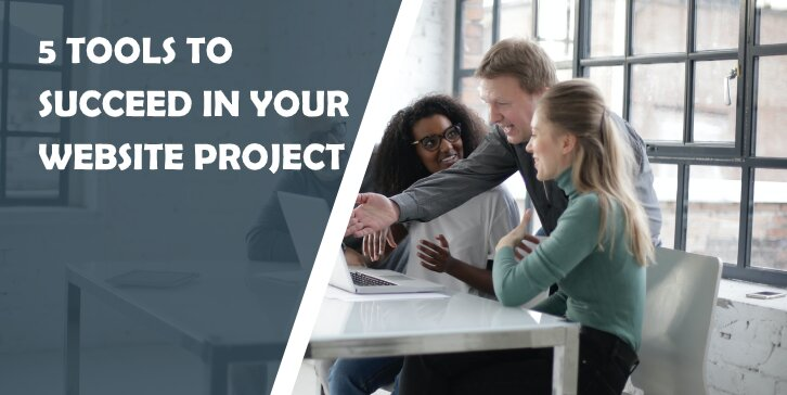 5 Tools to Succeed in Your Website Project