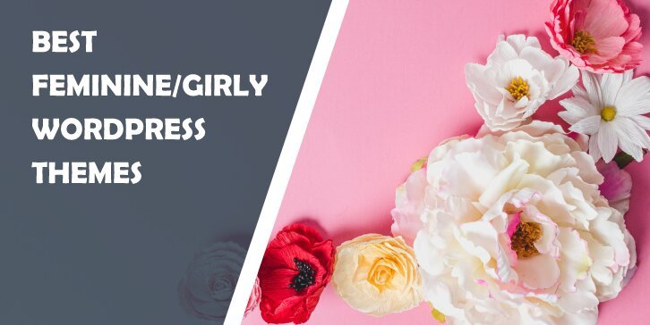 Best Feminine/Girly WordPress Themes: Give Your Site That Contemporary Yet Soft Look