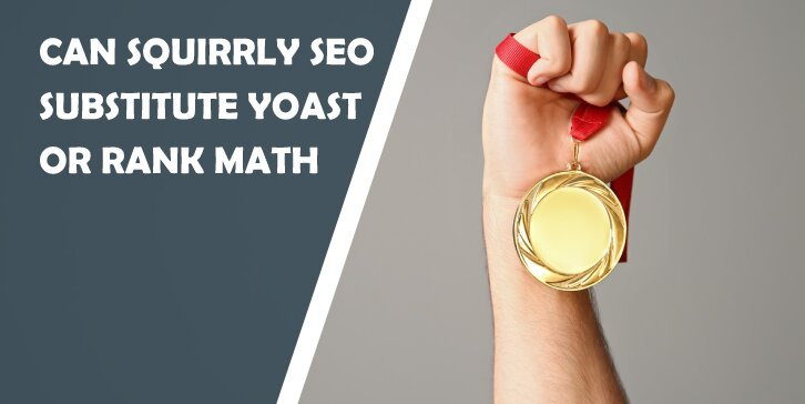 Can Squirrly SEO Substitute Yoast or Rank Math: In-Depth Review and Comparison