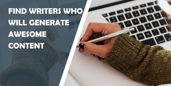 Where to Find Writers Who Will Generate Awesome Content for Your Blog