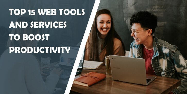 Top 15 Web Tools and Services to Boost Productivity