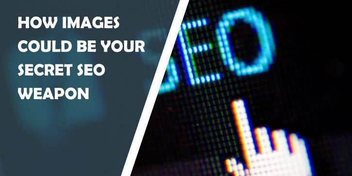 How Images Could Be Your Secret SEO Weapon