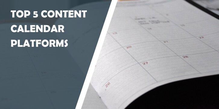 Top 5 Content Calendar Platforms