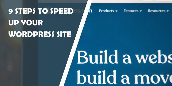 9 Steps to Speed Up Your WordPress Site