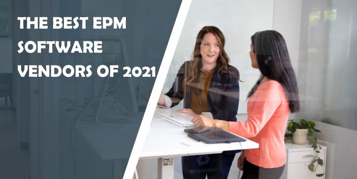 The Best EPM Software Vendors Of 2021